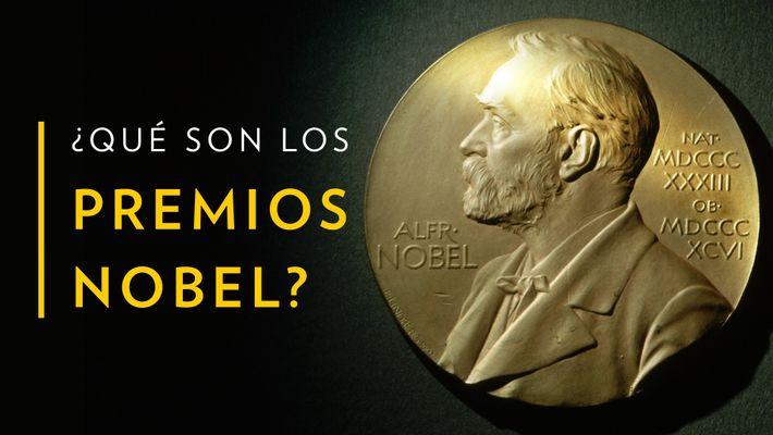 ¿Qué son los Premios Nobel?